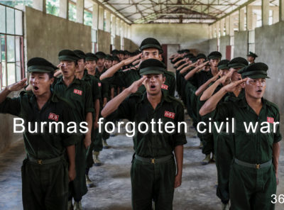Burmas forgotten civil war – 360